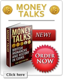 Money Talks - British Monarchs and History in Coins. Order now. Click here.
